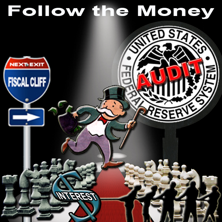 "Follow the Money ""Audit The Federal Reserve"""